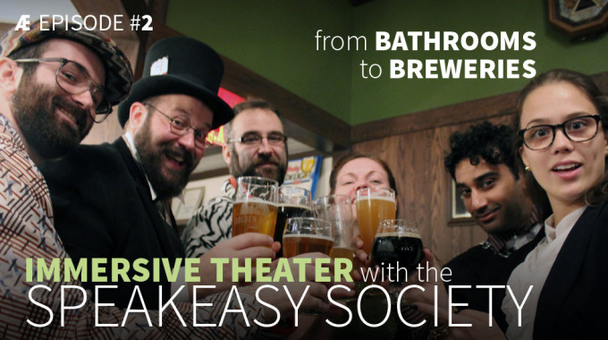 From Bathrooms To Breweries: Immersive Theater With The Speakeasy Society