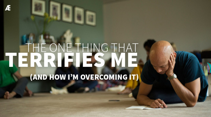 The One Thing That Terrifies Me (And How I'm Overcoming It)