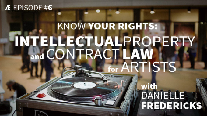 Intellectual Property And Contract Law With Danielle Fredericks
