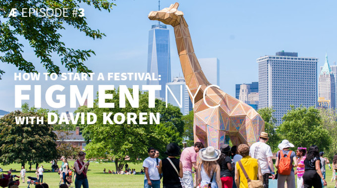 How To Start A Festival: Figment NYC With David Koren