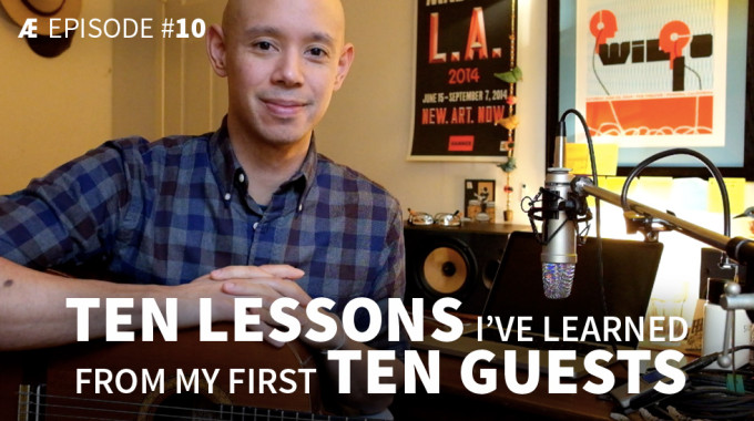 Ten Lessons I've Learned From My First Ten Guests