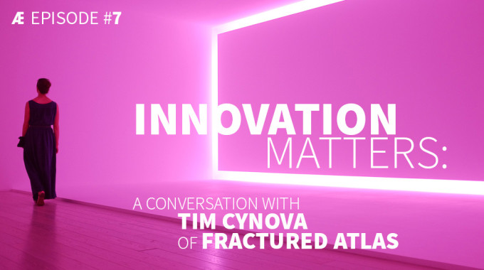 Innovation Matters: A Conversation With Tim Cynova Of Fractured Atlas